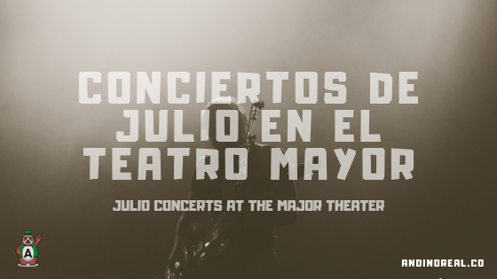 July 2019 concerts at the Teatro Mayor in Bogotá