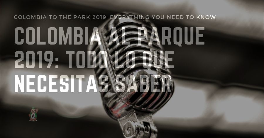 Colombia to the Park 2019: everything you need to know