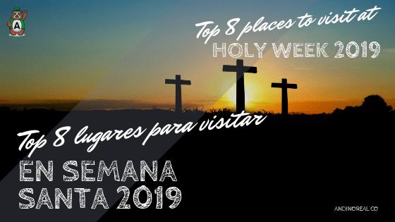 Top 8 lugares para visitar en Semana Santa 2019