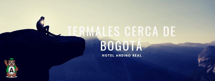 TERMALES CERCA DE BOGOTÁ