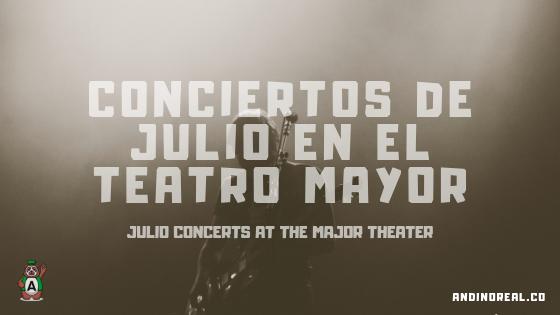 Conciertos julio 2019 en el Teatro Mayor de Bogotá