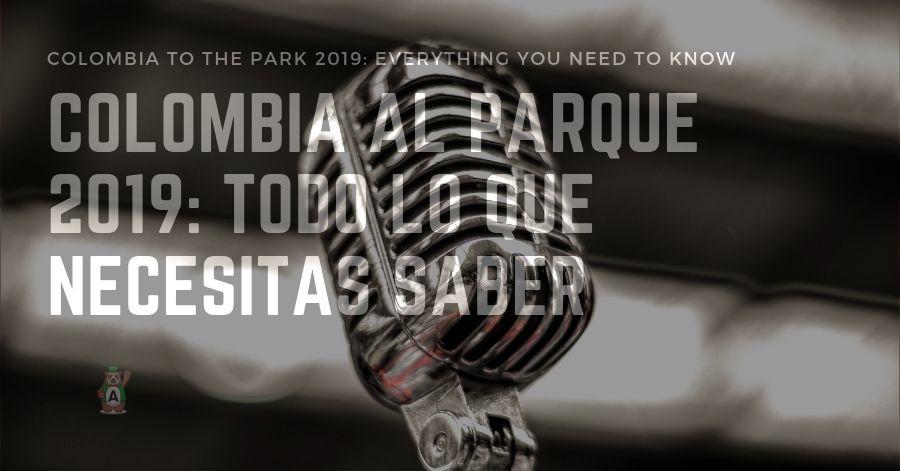 Colombia al Parque 2019: todo lo que necesitas saber