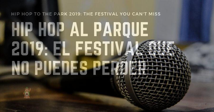 Hip Hop al Parque 2019: el festival que no puedes perder