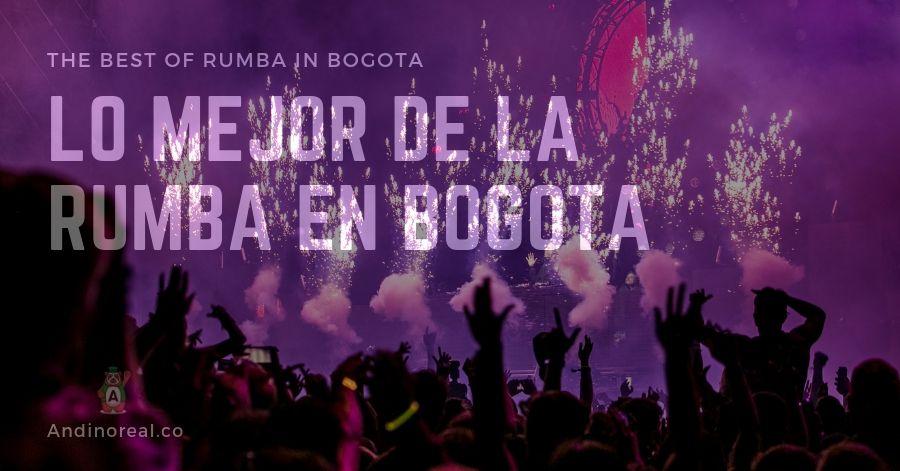 Rumba en Bogotá hoy, conoce los mejores lugares y algunas recomendaciones